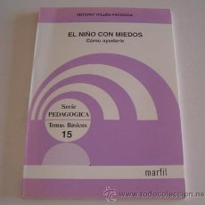 Libros de segunda mano: ANTONIO VALLÉS ARÁNDIGA. EL NIÑO CON MIEDOS. CÓMO AYUDARLE. RM71740. . Lote 52323109