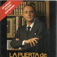 Libros de segunda mano: LA PUERTA DE LA ESPERANZA. JUAN ANTONIO VALLEJO-NÁJERA. J.LUIS OLAIZA. PLANETA. BARCELONA. 1990. Lote 52335736