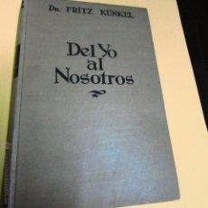 Libros de segunda mano: KUNKEL. FRITZ DR. DEL YO AL NOSOTROS,. Lote 52437667