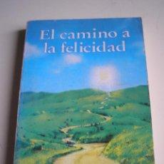 Libros de segunda mano: EL CAMINO A LA FELICIDAD. Lote 52440811
