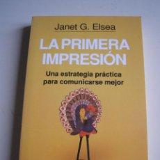 Libros de segunda mano: LA PRIMERA IMPRESIÓN. UNA ESTRATEGIA PRÁCTICA PARA COMUNICARSE MEJOR. Lote 52441925