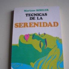 Libros de segunda mano: TÉCNICAS DE LA SERENIDAD. Lote 52441975