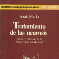 Libros de segunda mano: TRATAMIENTO DE LAS NEUROSIS. TEORÍA Y PRÁCTICA DE LA PSICOTERAPIA CONDUCTUAL -ISAAK MARKS PSICOLOGÍA. Lote 52988823