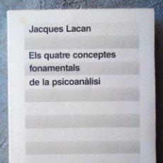 Libros de segunda mano: ELS QUATRE CONCEPTES FONAMENTALS DE LA PSICOANÀLISI JACQUES LACAN 1990 1A ED ED 62 COM NOU V FOTOS. Lote 53019869