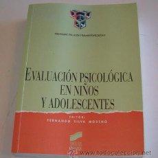 Libros de segunda mano: FERNANDO SILVA MORENPO (ED.). EVALUACIÓN PSICOLÓGICA EN NIÑOS Y ADOLESCENTES. RM72329.. Lote 53184651