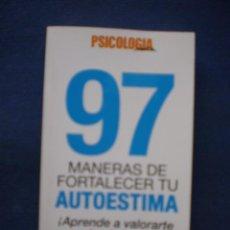 Libros de segunda mano: 97 MANERAS DE FORTALECER TU AUTOESTIMA. Lote 53265418