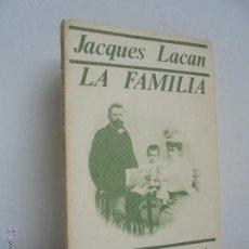 Libros de segunda mano: JACQUES LACAN. LA FAMILIA. EDITORIAL ARGONAUTA 1979. VER FOTOGRAFIAS ADJUNTAS.. Lote 53358765