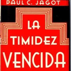 Libros de segunda mano: PAUL JAGOT : LA TIMIDEZ VENCIDA (IBERIA, 1939). Lote 53435683