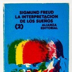 Libros de segunda mano: FREUD, SIGMUND: LA INTERPRETACIÓN DE LOS SUEÑOS, 2 (ALIANZA) (CB). Lote 53477875