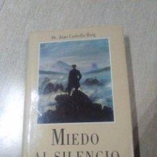 Libros de segunda mano: MIEDO AL SILENCIO, DR. JOAN CORBELLA ROIG, CIRCULO DE LECTORES, 1988. Lote 53604889