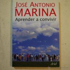 Libros de segunda mano: APRENDER A CONVIVIR - JOSÉ ANTONIO MARINA - ARIEL - 2006. Lote 56132855
