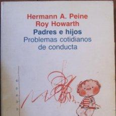 Libros de segunda mano: PADRES E HIJOS. PROBLEMAS COTIDIANOS DE CONDUCTA, HERMAN A. PEINE - ROY HOWARTH. Lote 53675418
