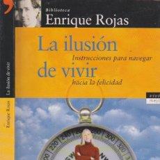 Libros de segunda mano: LA ILUSION DE VIVIR, ENRIQUE ROJAS, EDITORIAL TEMAS DE HOY, COLECCION VIVIR MEJOR, 1998. Lote 53945451