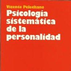 Libros de segunda mano: PSICOLOGIA SISTEMATICA DE LA PERSONALIDAD,VICENTE PELECHANO,ARIEL. Lote 53978309
