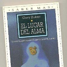 Libri di seconda mano: EL LUGAR DEL ALMA. NOVÍSIMAS INDAGACIONES SOBRE LA ESENCIA DEL ESPÍRITU HUMANO -GARY ZUKAV-. Lote 54181466