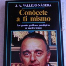 Libros de segunda mano: CONÓCETE A TI MISMO JUAN ANTONIO VALLEJO-NÁGERA. Lote 54203483