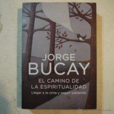 Libros de segunda mano: EL CAMINO DE LA ESPIRITUALIDAD - JORGE BUCAY - GRIJALBO - 2010. Lote 54236594