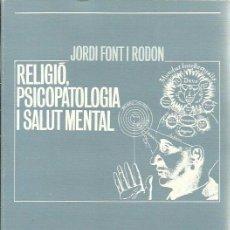 Libros de segunda mano: RELIGIÓ, PSICOPATOLOGIA I SALUT MENTAL. Lote 54440528