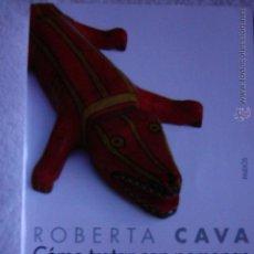 Libros de segunda mano: CÓMO TRATAR CON PERSONAS DIFÍCILES ROBERTA CAVA. Lote 54578142