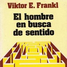 Libros de segunda mano: EL HOMBRE EN BUSCA DE SENTIDO VIKTOR E. FRANKL. Lote 152522081