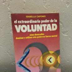 Libros de segunda mano: LIBRO - EL EXTRAORDINARIO PODER DE LA VOLUNTAD. Lote 144716136