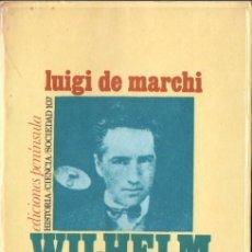 Libros de segunda mano: LUIGI DE MARCHI : WILHELM REICH - BIOGRAFÍA DE UNA IDEA (PENÍNSULA, 1974). Lote 114229668