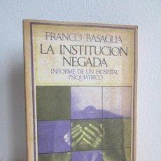 Libros de segunda mano: FRANCO BASAGLIA. LA INSTITUCION NEGADA. INFORME DE UN HOSPITAL PSIQUIATRICO. VER FOTOGRAFIAS. Lote 123575664