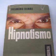 Libros de segunda mano: HIPNOTISMO - DESMOND DUNNE - EDITORIAL BRUGUERA 1963. Lote 55159376