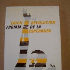 Libros de segunda mano: LA REVOLUCIÓN DE LA ESPERANZA - ERICH FROMM. Lote 55242003