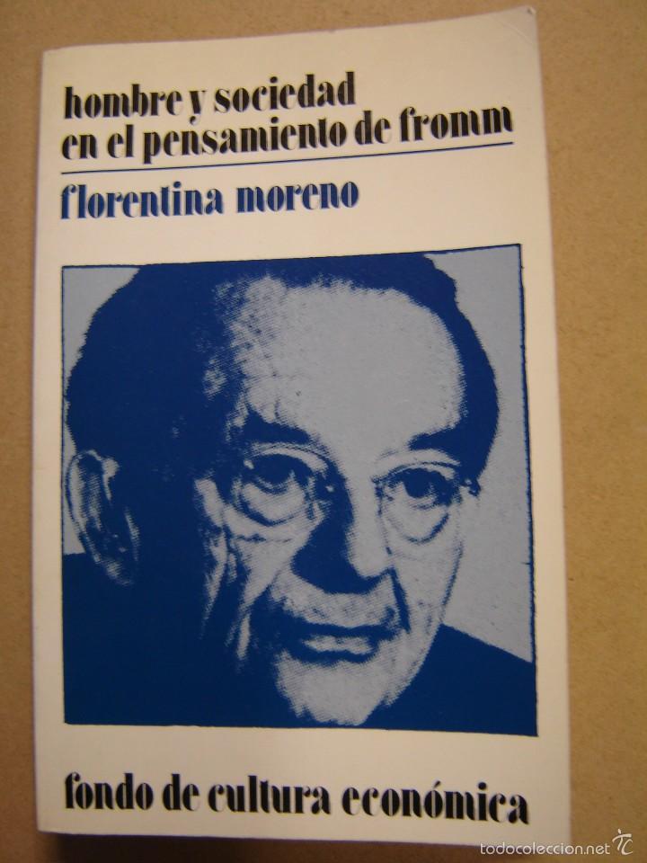HOMBRE Y SOCIEDAD EN EL PENSAMIENTO DE FROMM - FLORENTINA MORENO (Libros de Segunda Mano - Pensamiento - Psicología)