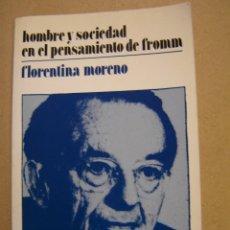 Libros de segunda mano: HOMBRE Y SOCIEDAD EN EL PENSAMIENTO DE FROMM - FLORENTINA MORENO. Lote 55321850