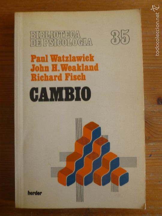 CAMBIO. WATZLAWICK, WEAKLAND Y FISCH. BIBLIOTECA PSICOLOGIA 35. HERDER. 1989 194PP (Libros de Segunda Mano - Pensamiento - Psicología)