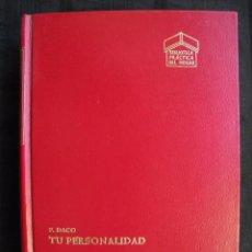Libros de segunda mano: TU PERSONALIDAD - P. DACO - ED, DAIMON 1970.. Lote 55696188