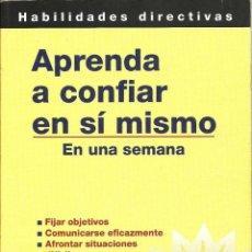 Libros de segunda mano: APRENDA A CONFIAR EN SÍ MISMO - MICHELLI, DENA. Lote 54175172