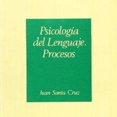 Libros de segunda mano: PSICOLOGÍA DEL LENGUAJE. PROCESOS - SANTA CRUZ, JUAN. Lote 54175200