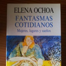 Libros de segunda mano: FANTASMAS COTIDIANOS --- ELENA OCHOA. Lote 56170261