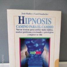 Libros de segunda mano: HIPNOSIS. CAMINO PARA EL CAMBIO - JOSIE HADLEY Y CAROL STAUDACHER . Lote 128944443