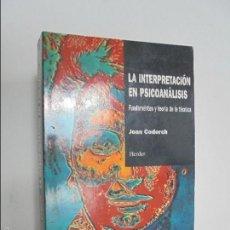 Libros de segunda mano: LA INTERPRETACION EN PSICOANALISIS FUNDAMENTOS Y TEORIA DE LA TECNICA. JOAN CODERCH. VER FOTOS.. Lote 96093167
