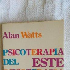 Libros de segunda mano: PSICOTERAPIA DEL ESTE. PSICOTERAPIA DEL OESTE-ALAN WATTS. Lote 56531633