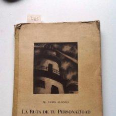 Libros de segunda mano: LA RUTA DE TU PERSONALIDAD. 1951. M. RAMIS ALONSO. . Lote 56647571