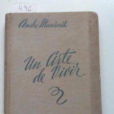 Libros de segunda mano - EL ARTE DE VIVIR. EL ARTE DE PENSAR. 1940 ANDRE MAUROIS - 56650143