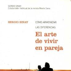 Libros de segunda mano: EL ARTE DE VIVIR EN PAREJA. CÓMO ARMONIZAR LAS DIFERENCIAS - SERGIO SINAY. Lote 56652709