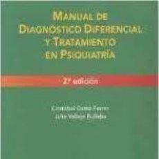Libros de segunda mano: MANUAL DE DIAGNÓSTICO DIFERENCIAL Y TRATAMIENTO EN PSIQUIATRÍA (C. G. FERRER/J. V. RUILOBA). Lote 56920063