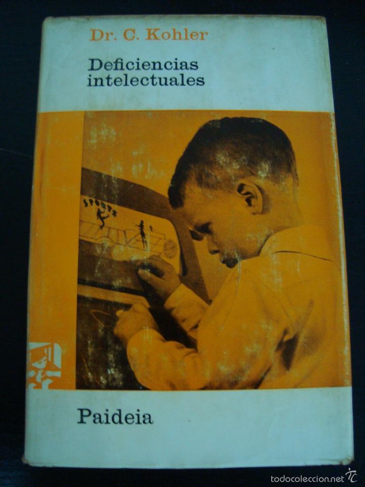 DEFICIENCIAS INTELECTUALES EN EL NIÑO. DR. CLAUDE KOHLER. EDITORIAL LUIS MIRACLE. (Libros de Segunda Mano - Pensamiento - Psicología)