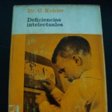 Libros de segunda mano: DEFICIENCIAS INTELECTUALES EN EL NIÑO. DR. CLAUDE KOHLER. EDITORIAL LUIS MIRACLE. . Lote 56991280