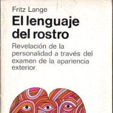 Libros de segunda mano: FRITZ LANGE : EL LENGUAJE DEL ROSTRO (MIRACLE, 1975) . Lote 57031944