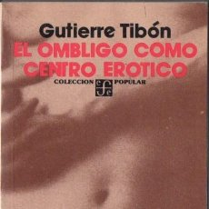 Libros de segunda mano: GUTIERRE TIBÓN : EL OMBLIGO COMO CENTRO ERÓTICO (FONDO DE CULTURA ECONÓMICA, 1979). Lote 57032189