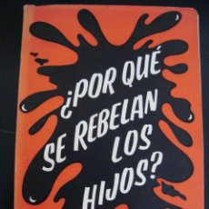 Libros de segunda mano: POR QUE SE REBELAN LOS HIJOS. ANTONIO CORTES MORATA. 1970. CON DEDICATORIA Y FIRMA DE AUTOR.. Lote 57087485