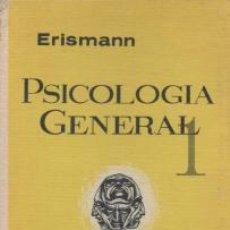 Libros de segunda mano: PSICOLOGÍA GENERAL 1 - ERISMANN. Lote 57112399