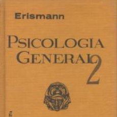 Libros de segunda mano: PSICOLOGÍA GENERAL 2 - ERISMANN. Lote 57112414